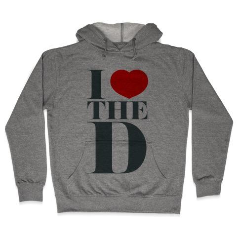 I Love the D Hooded Sweatshirt