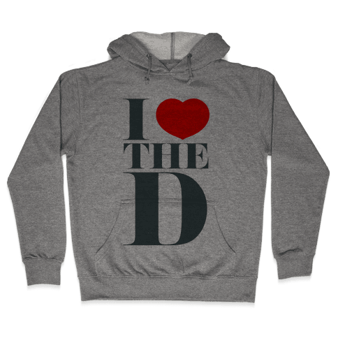 I Love the D Hooded Sweatshirt