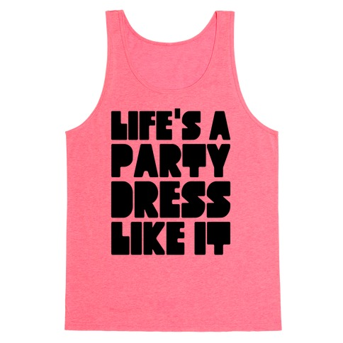 Life's A Party Tank Top