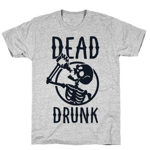 Dead Drunk T-Shirt