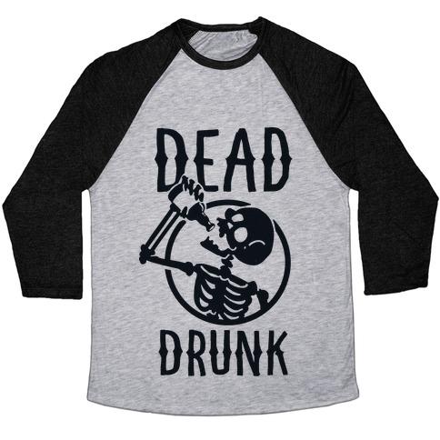Dead Drunk Baseball Tee