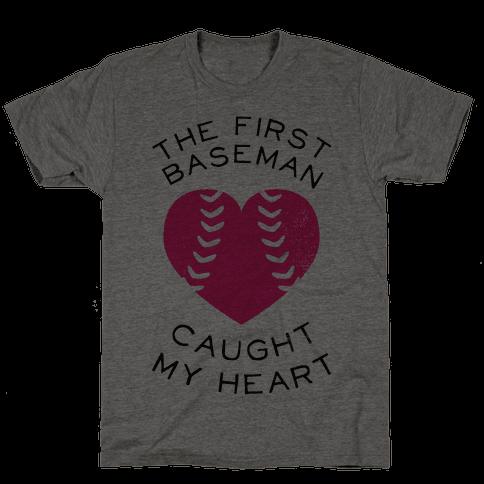 The First Baseman Caught My Heart (Baseball Tee) Mens T-Shirt
