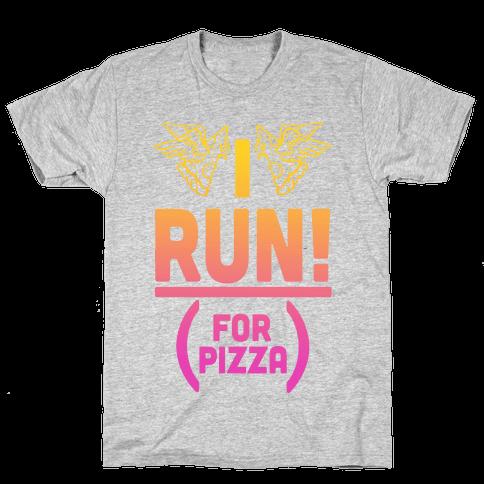 I Run! (For Pizza...) Mens T-Shirt