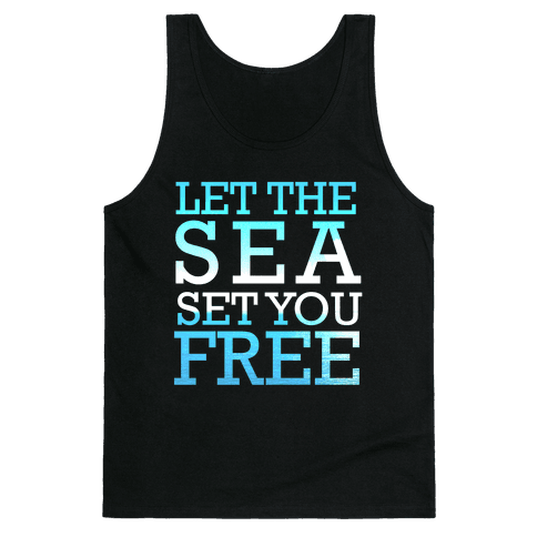 Let The Sea Set You Free Tank Top