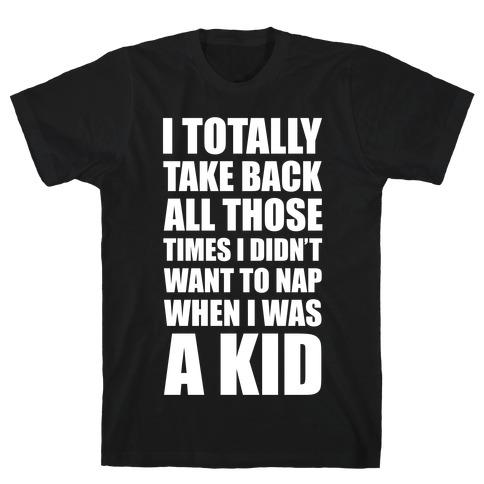 I Want To Take Back My Naps Mens T-Shirt