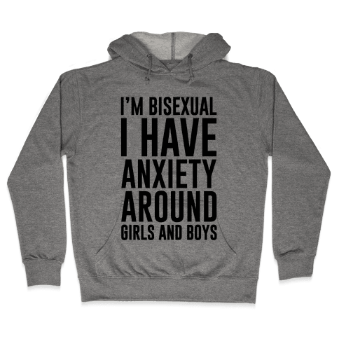 Bisexual Anxiety Hooded Sweatshirt