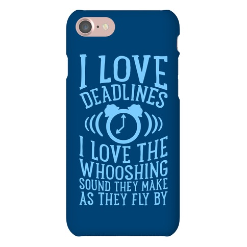 I Love Deadlines Phone Case