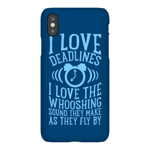 I Love Deadlines Phone Case