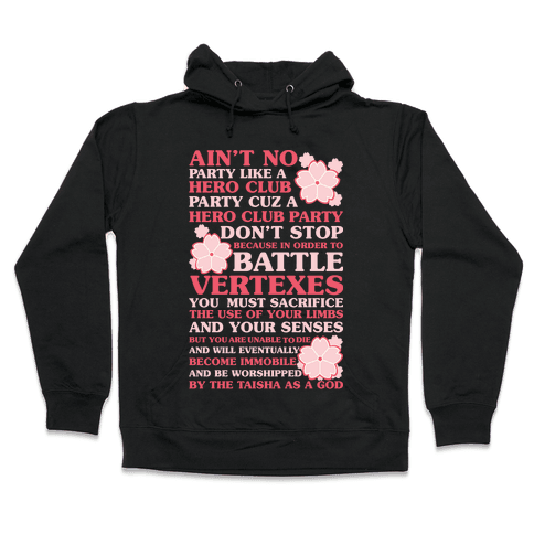 Ain't No Party Like a Hero Club Party Hooded Sweatshirt