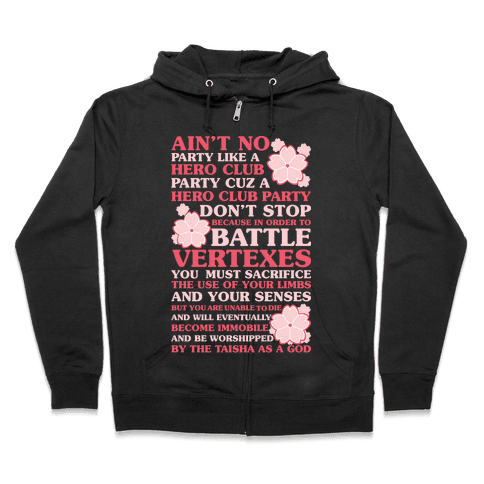 Ain't No Party Like a Hero Club Party Zip Hoodie