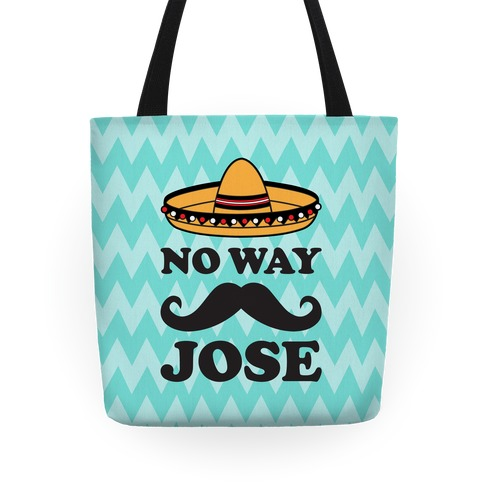 No Way Jose Tote