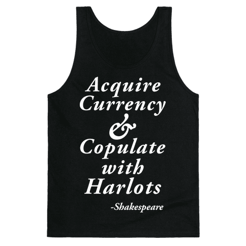 Acquire Currency & Copulate With Harlots (Tank) Tank Top