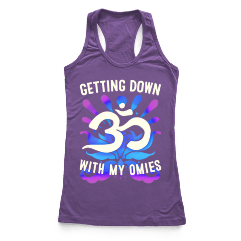 Getting Down With My Omies Racerback Tank Top