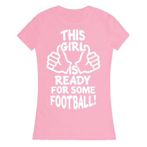 This Girl Is Ready For Some Football Womens T-Shirt