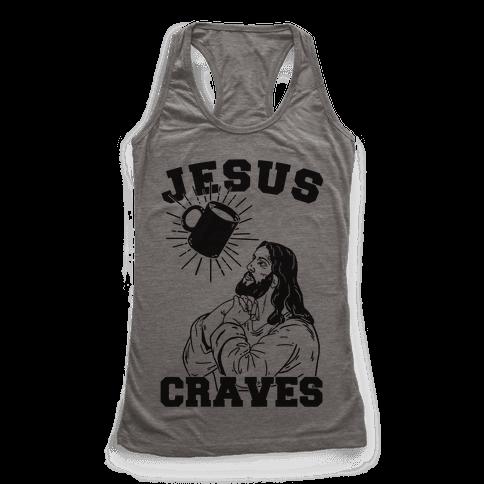 Jesus Craves Coffee Racerback Tank Top
