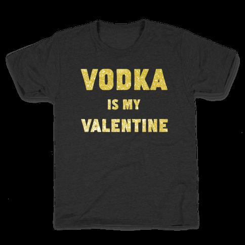 Vodka Is My Valentine (gold) Kids T-Shirt