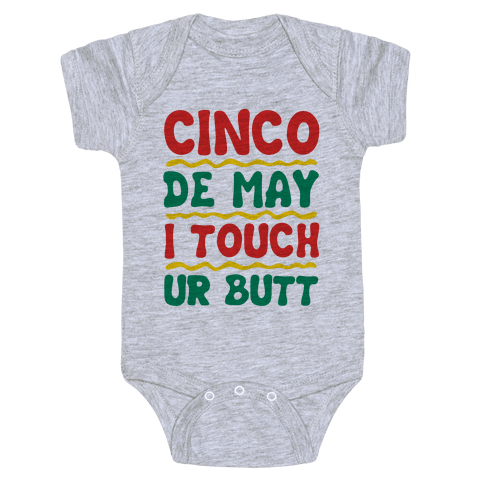 Cinco De May I Touch Ur Butt Baby Onesy