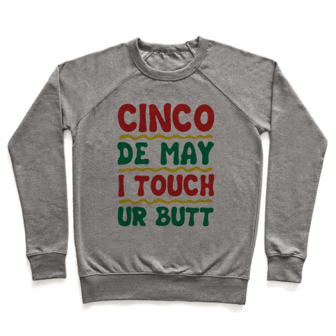 Cinco De May I Touch Ur Butt Pullover