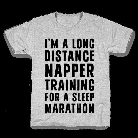 I'm A Long Distance Napper Training For A Sleep Marathon Kids T-Shirt