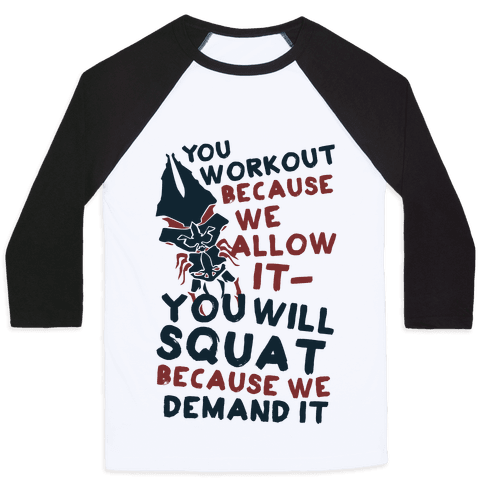 You Workout Because We Allow It Mass Effect Reapers Workout Parody Baseball Tee