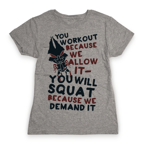 You Workout Because We Allow It Mass Effect Reapers Workout Parody Womens T-Shirt
