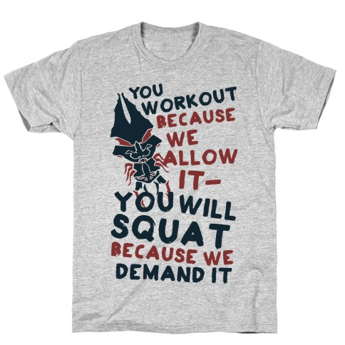 You Workout Because We Allow It Mass Effect Reapers Workout Parody T-Shirt