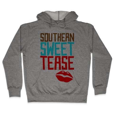 Southern Sweet Tease Hooded Sweatshirt
