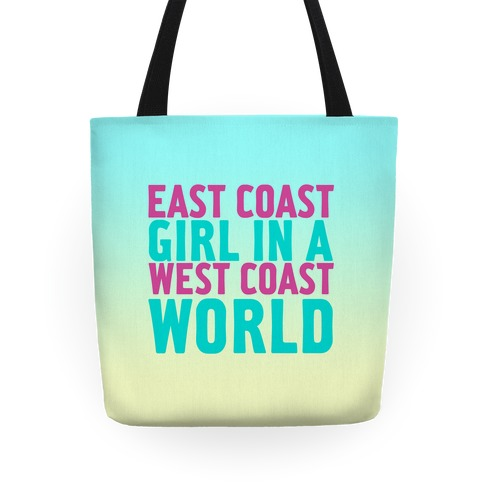 East Coast Girl In A West Coast World Tote