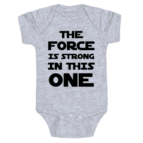 The Force Is Strong In This One Baby Onesy