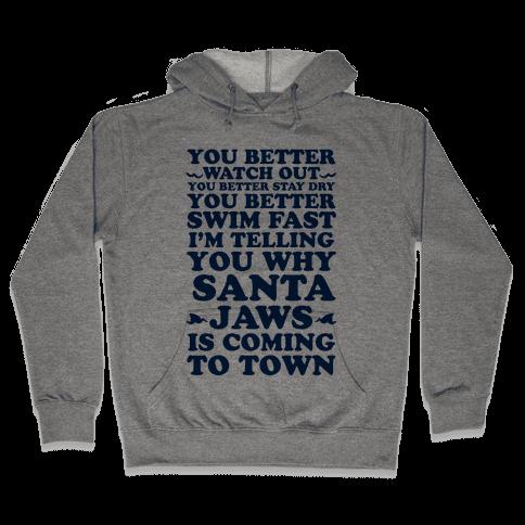 Santa Jaws Is Coming To Town Hooded Sweatshirt