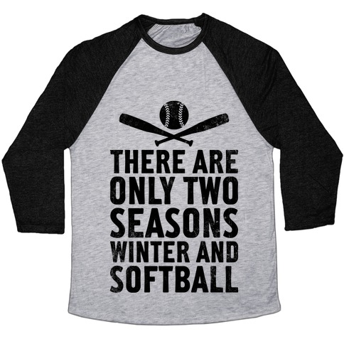 There Are Only Two Seasons (Vintage) Baseball Tee
