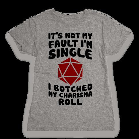 Botched My Charisma Roll Womens T-Shirt