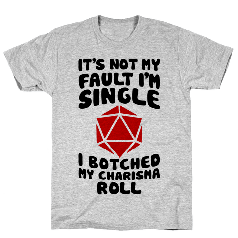 Botched My Charisma Roll Mens T-Shirt