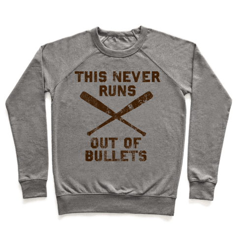 This Never Runs Out Of Bullets Pullover