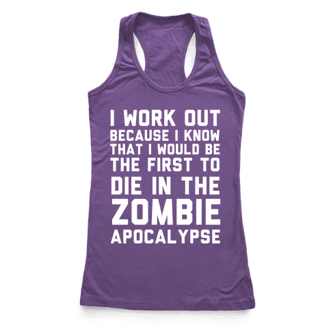 First to Die in The Zombie Apocalypse Racerback Tank Top