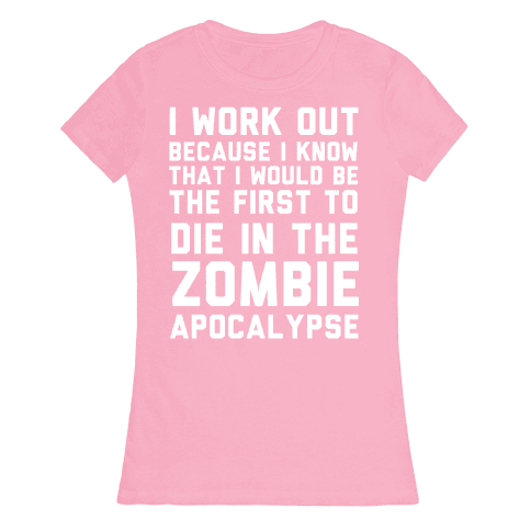 First to Die in The Zombie Apocalypse Womens T-Shirt