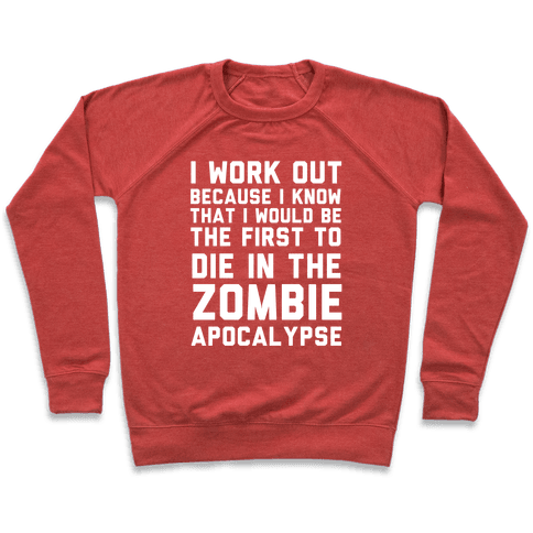 First to Die in The Zombie Apocalypse Pullover