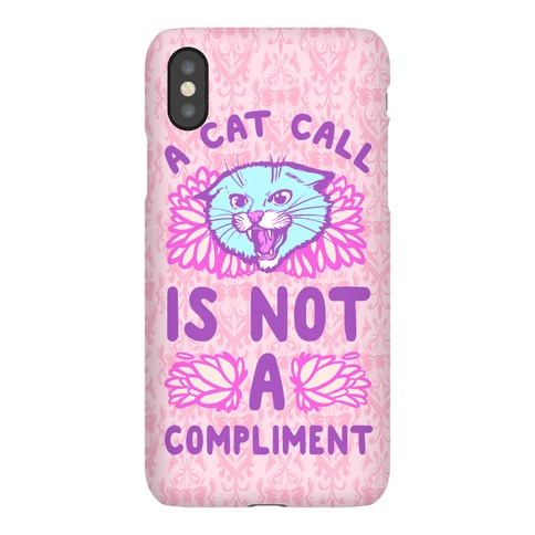 A Cat Call is Not a Compliment Phone Case