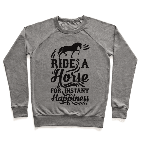 Ride A Horse For Instant Happiness Pullover