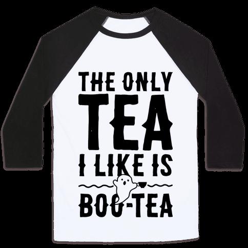 The Only Tea I Like Is Boo Tea Baseball Tee