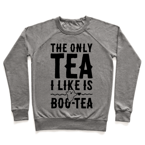 The Only Tea I Like Is Boo Tea Pullover