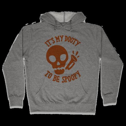 It's My Dooty To Be Spoopy Hooded Sweatshirt