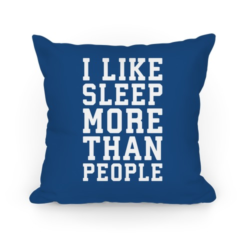 I like sleep more than people pillows human The more pillows you sleep with