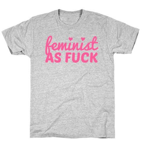 Feminist as F*** T-Shirt