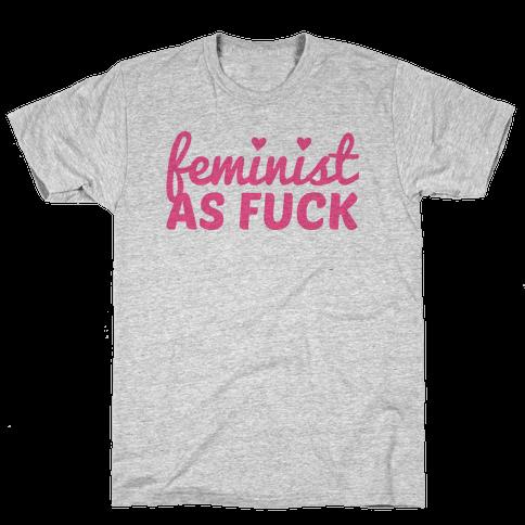 Feminist as F*** Mens T-Shirt