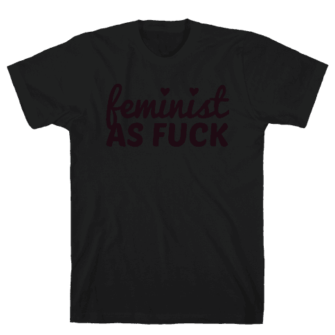 Feminist as F*** Mens T-Shirt