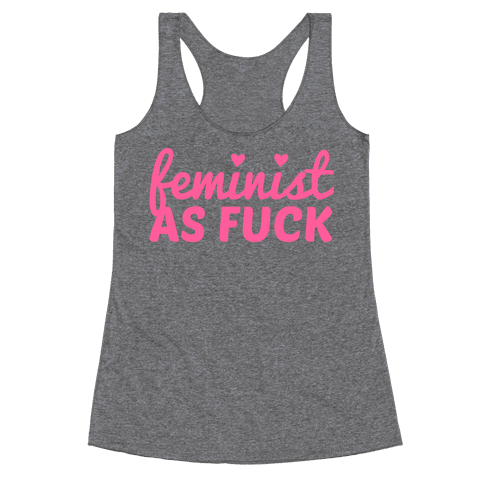 Feminist as F*** Racerback Tank Top