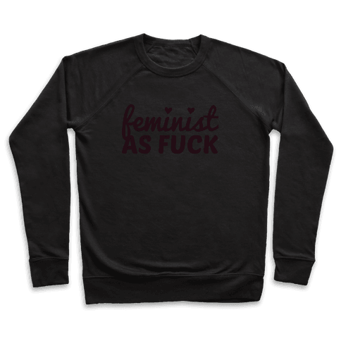Feminist as F*** Pullover