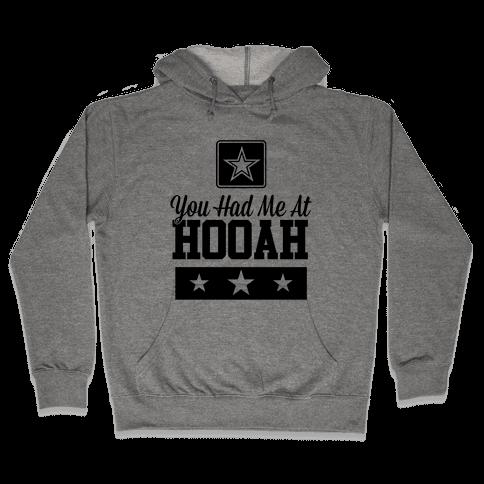 You Had Me At HOOAH Hooded Sweatshirt