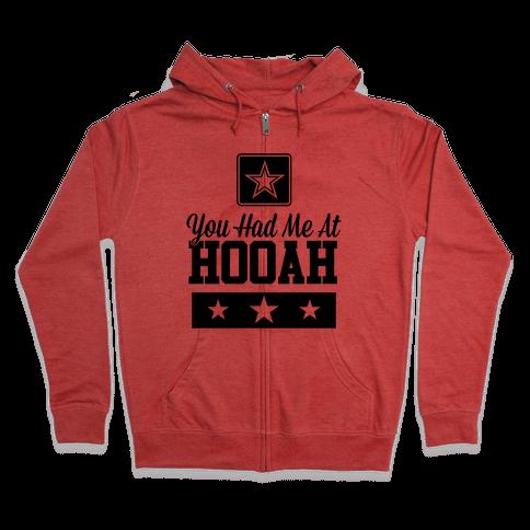 You Had Me At HOOAH Zip Hoodie